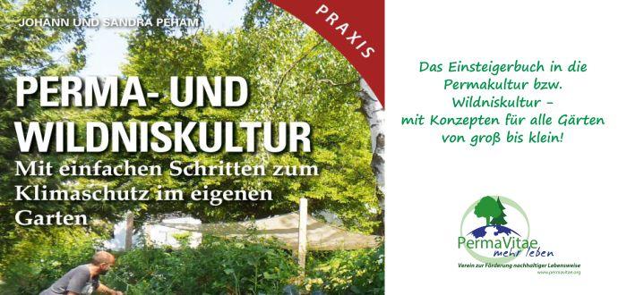 PERMA- UND WILDNISKULTUR - Mit einfachen Schritten zum Klimaschutz im eigenen Garten-